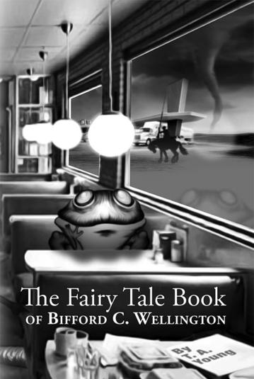 The Fairy Tale Book  of Bifford C. Wellington